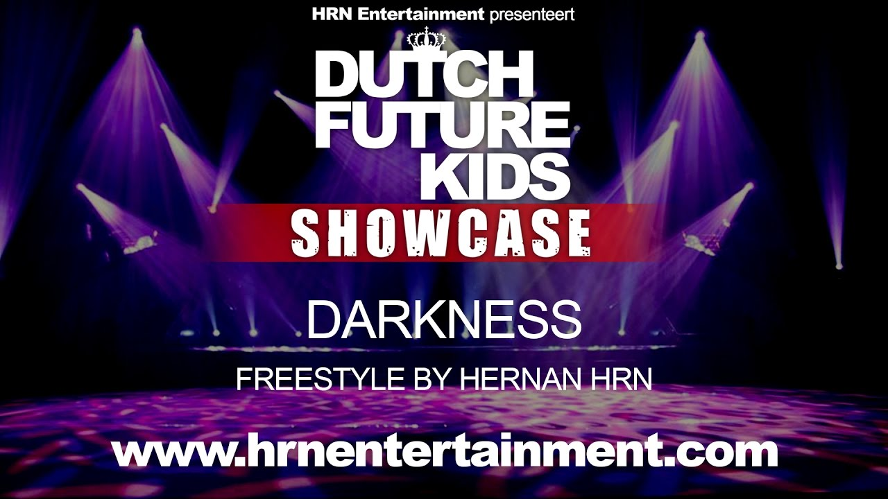 Dutch Future Kids Showcase 2017 | DARKNESS | Hernan HRN