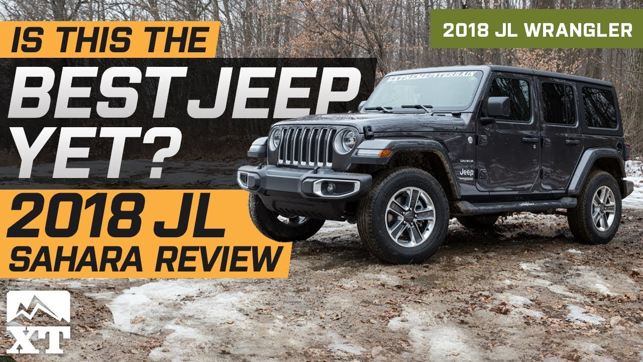 2018 Jeep Wrangler Jl Sahara Review Off Road Test Drive Is This The Best Yet