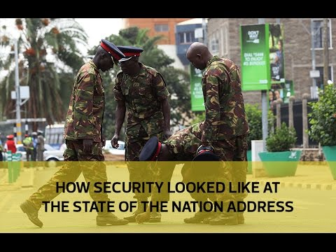 This is what security looks like ahead of the State of the Nation address by Uhuru