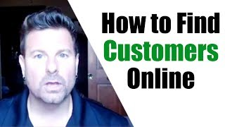 How to Find Customers Online - Where to Find Leads that Buy!