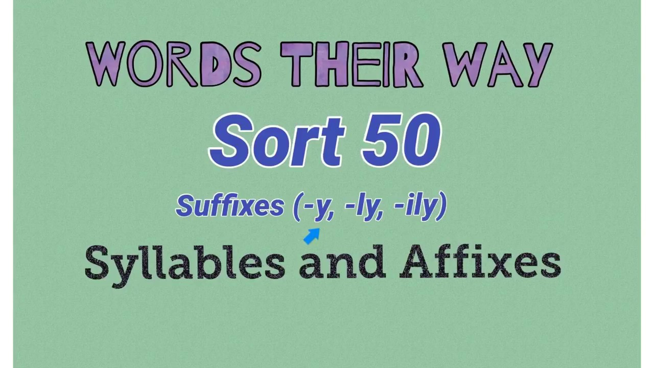 ����y.���,���9�y.ly/)_Sort50-Suffixes-y,-ly,-ily(WordsTheirWay-SyllablesandAffixes)-YouTube