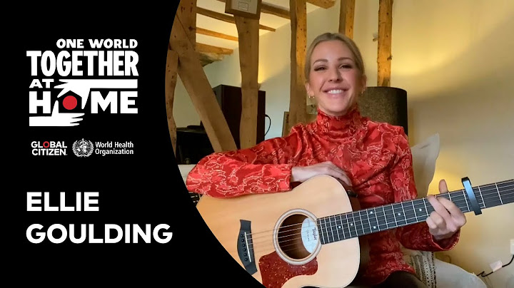 ellie goulding performs love me like you do   one world together at home