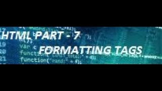 Formatting Tags | HTML PART - 7 | The Coder Boy Mp3