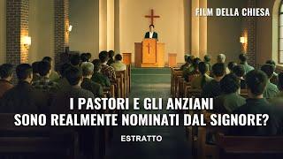 I pastori e gli anziani religiosi sono realmente nominati dal Signore?