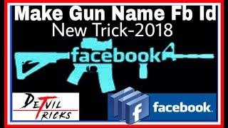 Gun name facebook account kaise banaye 2018 || Devil Tricks