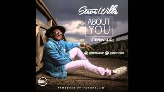 Steve Williz - ABOUT YOU (prod. by Yung Willis)