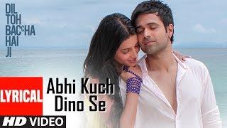 Abhi Kuch Dino Se Lyrical | Dil Toh Baccha Hai Ji | Emraan hashmi, Ajay Devgn
