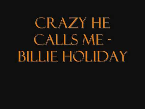 Billie Holiday - Crazy He Calls Me Lyrics