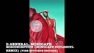 D.General, MinoCafe - Misconception (MinoCafe Soul2Soul Remix) [Vibe Boutique Records]