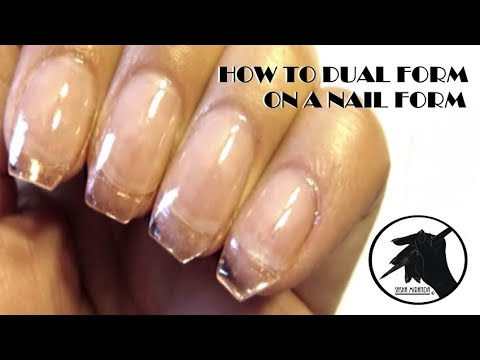 HOW TO DUAL FORM ON A NAIL FORM