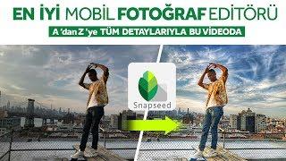 En İyi Mobil Fotograf Düzenleme Programı Snapseed'i Anlatıyoruz !