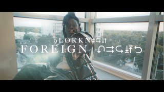 9lokknine- Foreign Lingo (Official Music Video)