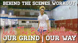 "OUR GRIND | OUR WAY Jada ""Lil Bullet"" Williams X Grind House Basketball BEHIND THE SCENES WORKOUT"
