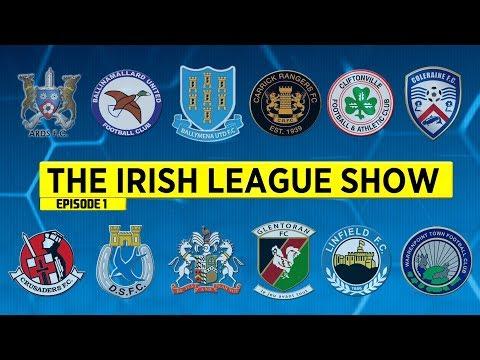 The Irish League Show - 14th August 2017 - Episode 1