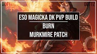 ESO Magicka DK PvP Build - Burn - Murkmire Patch