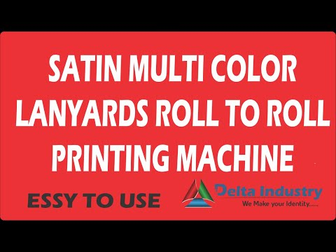 Digital Multi Color Stain Lanyards & Tag Roll to Roll Printing Machine