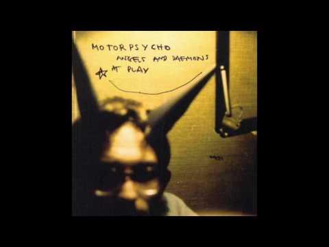 ** Motorpsycho  Angels and Daemons at Play **  {FULL ALBUM} 1997