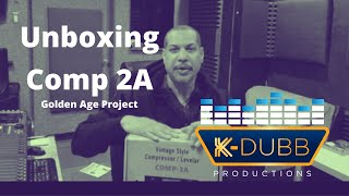 Unboxing Golden Age Project Comp 2A / K-Dubb Productions / studio gear reviews and more