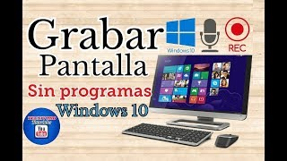 Como grabar la pantalla de tu pc sin programas, grabar pantalla en windows 10, full hd,monitor