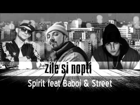 Spirit feat. Baboi & Street - Zile si Nopti