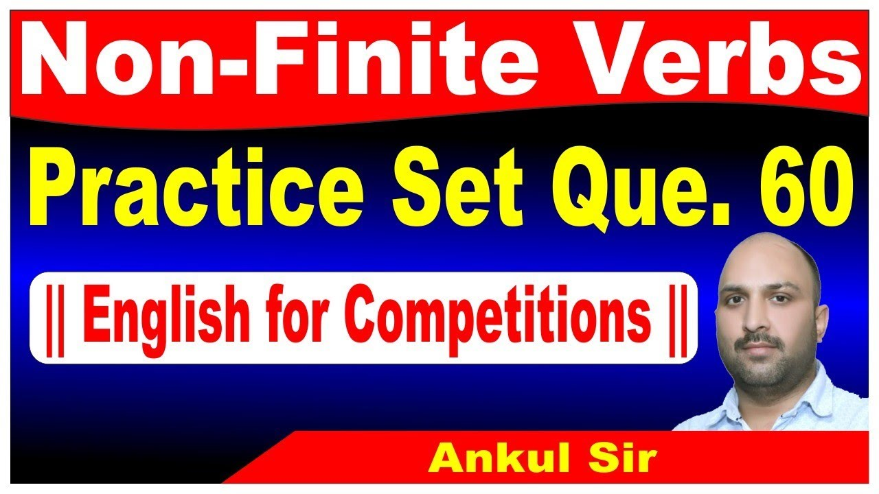 Non-Finite Verbs Practice Set Que. 60    English for Competitions    Ankul Sir
