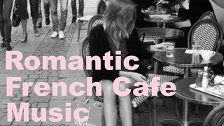 French Music & French Cafe: Best of French Cafe Music (Modern French Cafe Music Playlist) thumbnail