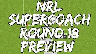 NRL SUPERCOACH 2018 ROUND 18 PREVIEW