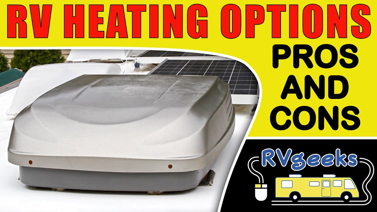 Rv Heating Options Pros Cons Youtube Portable Electric Baseboard Heaters As Well Small Heater With