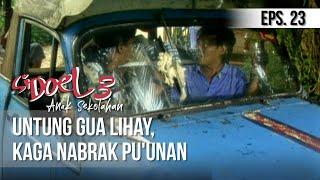 SI DOEL ANAK SEKOLAHAN - Untung GUa Lihay, Kaga Nabrak Pu'unan