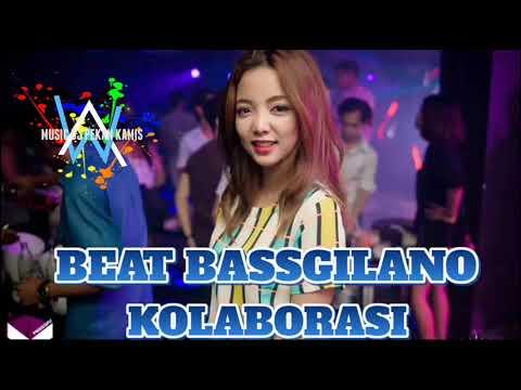 DJ BEAT BASSGILANO KOLABORASI REMIX 2018 | TERBARU DI MUSIM SEKARANG | MANTAP JIWA