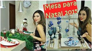 Como decorar Mesa para o Natal 2015   2 Mesas Postas   Paloma Soares #Vlogmas