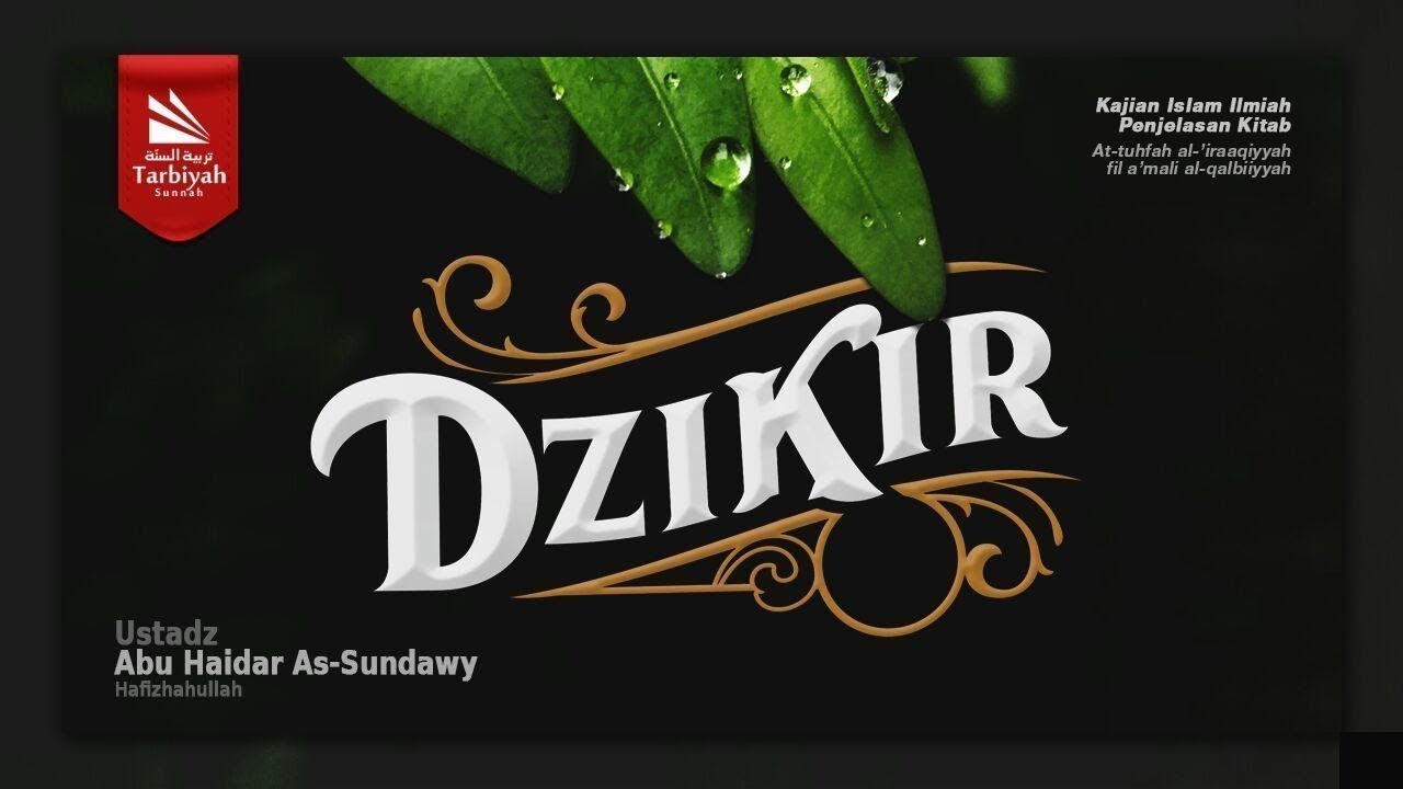 Mendalami Amalan Hati | Dzikir | Ustadz Abu Haidar As-Sundawy حفظه الله