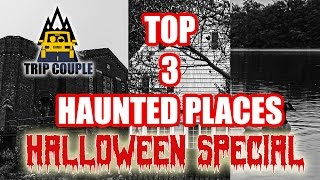 TOP 3 Most Haunted Places | Trip Couple | Halloween Special