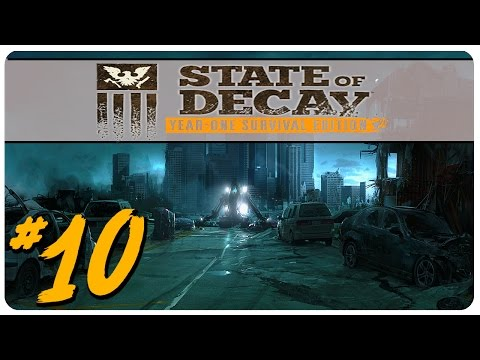 State of Decay: YOSE - Part 10 ►The Signal!◄ Let's Play State of Decay Gameplay
