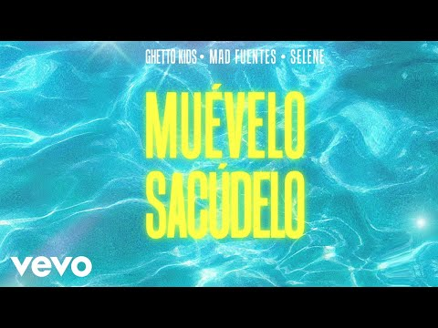 Ghetto Kids, Mad Fuentes, Selene - Muévelo, Sacúdelo (Pseudo Video)