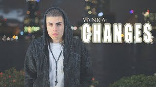 Changes  yanka     music video