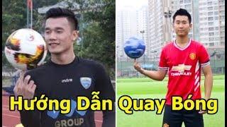 DKP - Hướng dẫn quay bóng như thủ môn Bùi Tiến Dũng U23 Việt Nam