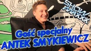 ShowMAXXX - Antek Smykiewicz