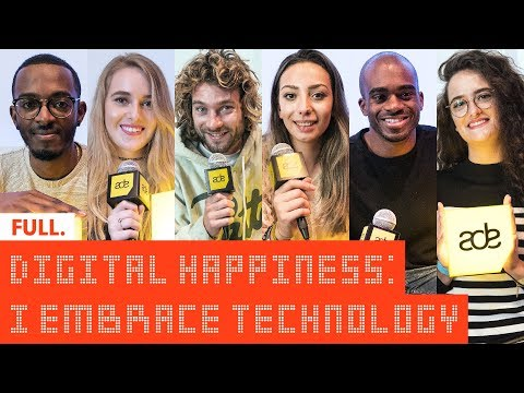 Digital Happiness - I Embrace Technology (full documentary)