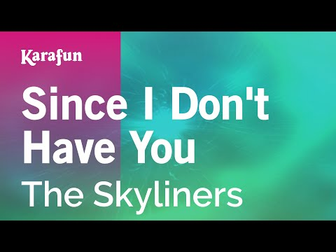 Karaoke Since I Don't Have You - The Skyliners *