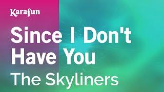 Since I Don't Have You - The Skyliners | Karaoke Version | KaraFun
