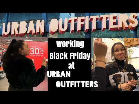 WORKING Black Friday AT URBAN OUTFITTERS   Urban Outfitters Employee
