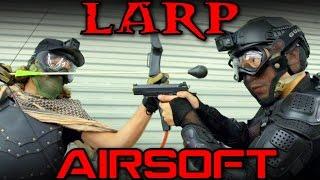 AIRSOFT vs LARP<