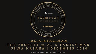 Be a Real Man - The Prophet ﷺ as a Family Man - Uswa Hasana | December 2020
