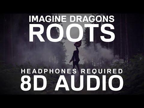 Imagine Dragons - Roots (8D Audio)  