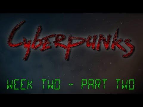 Senseless Violence | Cyberpunks - Week 2 (Part 2)