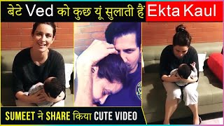 Sumit Vyas Shares A CUTE Video Of Wife Ekta Kaul & Son Ved