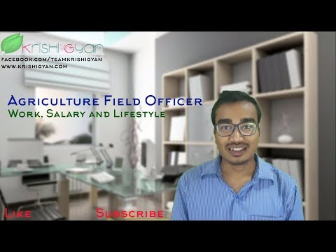 Agriculture Field Officer's Work, Salary and Lifestyle