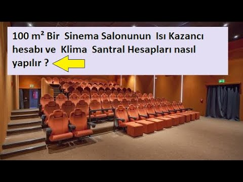 Amasya İlimizde 100 M² Bir  Sinema Salonunun  Isı Kazancı , Klima  Santral Hesapları