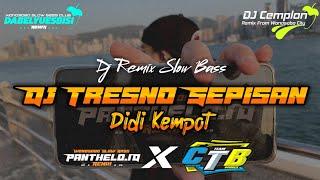 Dj Tresno Sepisan (Angel Laline) - Didi Kempot    Remix Slow Bass Glerr    Dabelyuesbisi x CTB
